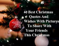Christmas Quotes Fascinating 48 Best Christmas Quotes And Wishes With Pictures To Share With Family
