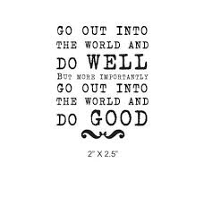 Do Good Quotes Cool Go Out Into The World And Do GOOD Quote Rubber Stamp 48 LOVELY