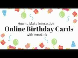 On Line Cards How To Make Interactive Birthday Cards Online With Amolink