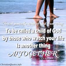 Christian Quotes About Children Best Of Max Lucado Quote Child Of God ChristianQuotes