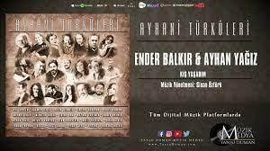 Ender Balkır & Ayhan Yağız - Kış Yaşadım [Ayhani Türküleri ©2018 Tanju  Duman Müzik Medya] - YouTube