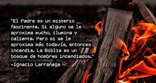 Maybe you would like to learn more about one of these? Padre Ignacio Larranaga Frases