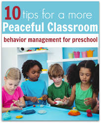 preschool behavior management 10 tips for a more peaceful classroom