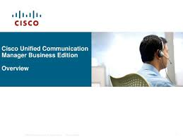 Ppt Cisco Unified Communication Manager Business Edition Overview