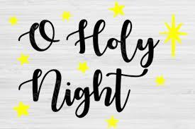 O Holy Night Graphic By Tiffscraftycreations Creative Fabrica
