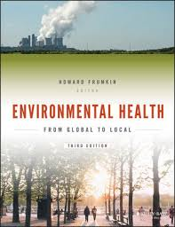 Environmental Health: From Global to Local, 3rd Edition ...