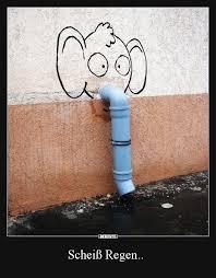 Scheiß Regen Lustige Bilder Sprüche Witze Echt Lustig