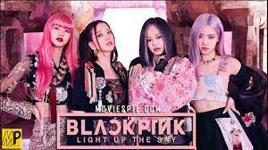 BLACKPINK: Light Up the Sky Full Movie Watch Online Or Download Available  On NETFLIX