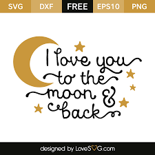Free transparent sailor vectors and icons in svg format. I Love You To The Moon And Back Lovesvg Com Cricut Free Svg Files For Cricut Cricut