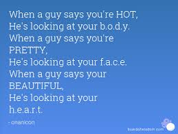 You Re Beautiful Quotes 9 Amazing When A Guy Says You're HOT He's Looking At Your Body When A Guy