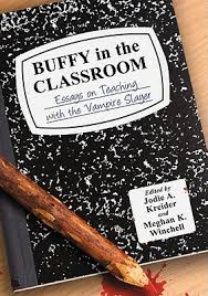 buffy in the classroom essays on teaching the vampire slayer  buffy in the classroom essays on teaching the vampire slayer by jodie a kreider