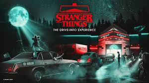 <b>Stranger Things</b>: The Drive-Into Experience