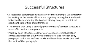 writing a compare contrast essay about literature ppt successful structures a successful compare contrast essay for these prompts will constantly be looking at 6 example