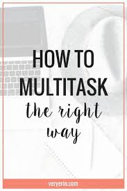 best images about college survival guide study how to multitask the right way