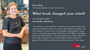 """SFU Library on Twitter: """"Gwen Bird, Dean of Libraries, told us about how  MacEwen's """"The Shadow-Maker"""" changed her mind. #WBCYM @SFU More:  https://t.co/934DNjk0Oa… https://t.co/7H8CN6qUpa"""""""