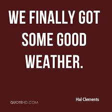 Hal Clements Quotes QuoteHD Adorable Weather Quotes