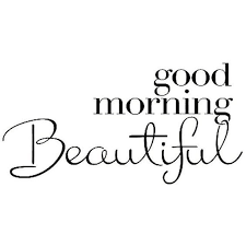 Good Morning Gorgeous Quotes Best of 24 Good Morning Beautiful Quotes Pinterest Morning Greetings
