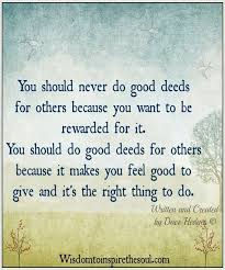 Do Good Quotes Gorgeous You Should Never Do Good Deeds Happiness Quotes QUOTESTYLES