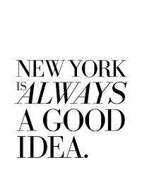 New York Quotes Inspiration Work Quotes New York Is Always A Good Idea NYC Quote Print In Von
