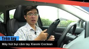 Trên tay máy hút bụi mini Xiaomi Coclean car portable vacuum cleaner -  YouTube
