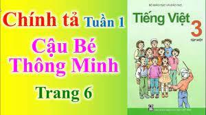 Tiếng Việt Lớp 3 Tuần 1 Chính tả – Cậu bé thông minh - YouTube