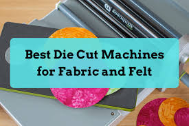 Paper Flower Cutting Tools Best Die Cut Machines For Fabric And Felt Personal Die Cutting