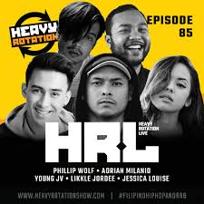 EP. 85 - HRL (Heavy Rotation Live) featuring Phillip Wolf, Adrian Milanio,  Young JV, Likkle Jordee, and Jessica Louise - Heavy Rotation