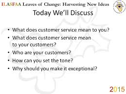 What Does Good Customer Service Mean To You Ilasfaa Leaves Of Change Harvesting New Ideas Good Is Good