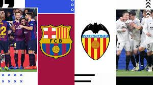 Barcellona-Valencia dove vederla? Canale tv e diretta ...