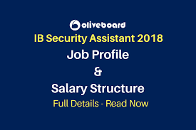 security salary ib security assistant job profile salary structure full details
