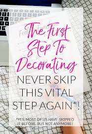 the first step to decorating do you