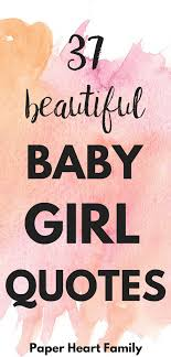 Beautiful Baby Girl Quotes Best of Baby Girl Quotes These Are Beautiful Baby Girl Quotes For The
