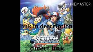 DOWNLOAD: Pokémon the movie: kyurem vs sword of justice full movie in  hindi(direct link) Mp4, 3Gp & HD | NaijaGreenMovies, NetNaija, Fzmovies