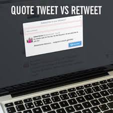 Quote Tweet Simple What Is A Quote Tweet And When Do I Want To Use It Instead Of A