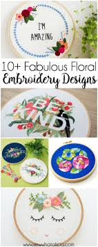 Sew What Embroidery And Designs 10 Fabulous Floral Embroidery Designs Cross Stitch