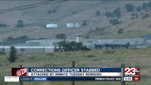 Tehachapi State Prison Correctional Officer Stabbed During Fight Inmate Had Fractured