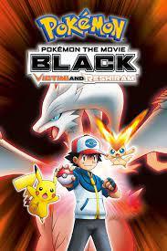 Pokémon the Movie: Black - Victini and Reshiram (2011) - Posters — The Movie  Database (TMDB)