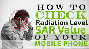 How To Check Radiation Level Or Sar Value Of Your Mobile Phone Smartphone