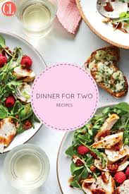 Cooking Light Recipes For Two These Romantic Dinners Are Perfect For A Night In Meals