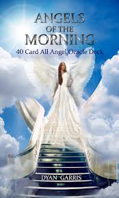 angels of the morning oracle deck is a 40 card all angel oracle deck by dyan garris this angel oracle deck is available now the deck is tarot size