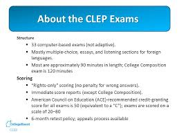 college level examination program ® clep ® college level  about the clep exams structure  33 computer based exams not adaptive