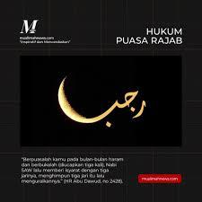 Puasa rajab merupakan puasa yang dilakukan pada 10 hari pertama. Hukum Puasa Rajab Muslimah News