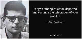 The Departed Quotes Stunning Allen Ginsberg Quote Let Go Of The Spirit Of The Departed And