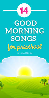 14 good morning songs for pre
