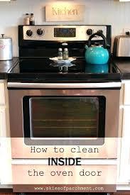 oven door clean oven door how to clean inside your oven door cleaning oven door between