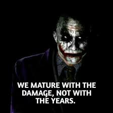We Mature Joker The Legend Joker Quotes Life Quotes