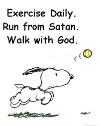 Walk With God Quotes Simple Quotes About WisdomExercise Daily Run from Satan Walk with God