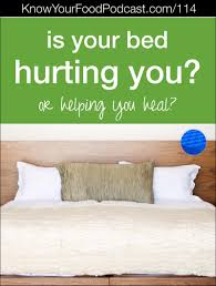 Non Toxic Bedroom Furniture Kyf 114 Is Your Bed Hurting You Or Helping You Heal