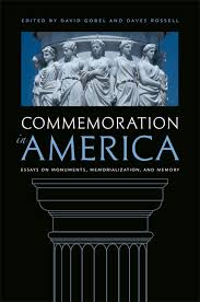commemoration in america the university of virginia press commemoration in america essays on monuments memorialization and memory
