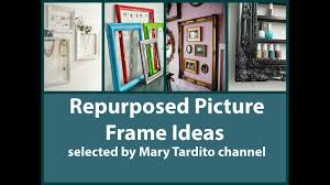 repurposed picture frame ideas old things turned into new things ideas recycled home decor